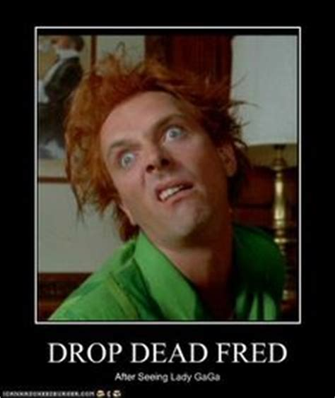 Drop Dead Fred Meme - 1000 images about drop dead fred on pinterest movies