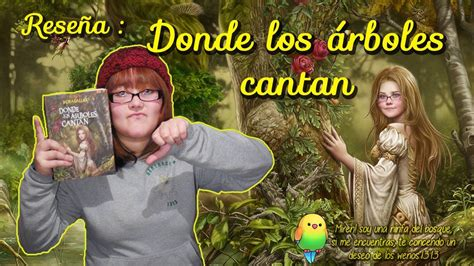 donde los rboles cantan donde los 225 rboles cantan laura gallego rese 241 a youtube