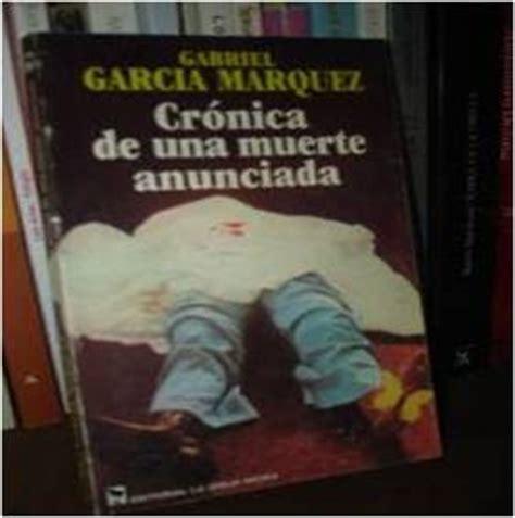 crnica de una muerte los libros que le 237 cr 243 nica de una muerte anunciada gabriel garc 237 a m 225 rquez