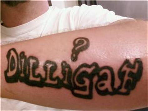 dilligaf tattoo dilligaf personal picture picture