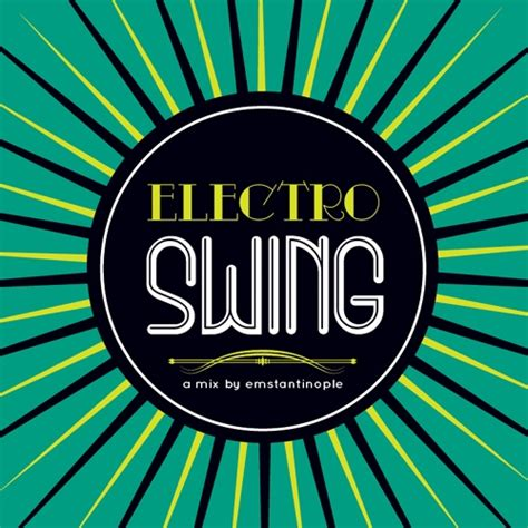 electronic swing music 8tracks radio electro swing 17 songs free and music
