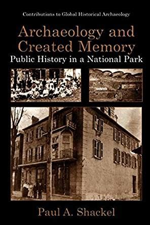 Archaeology And Created Memory Public History In A
