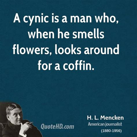 Screenwriter Cynicism by H L Mencken Political Quotes Quotesgram