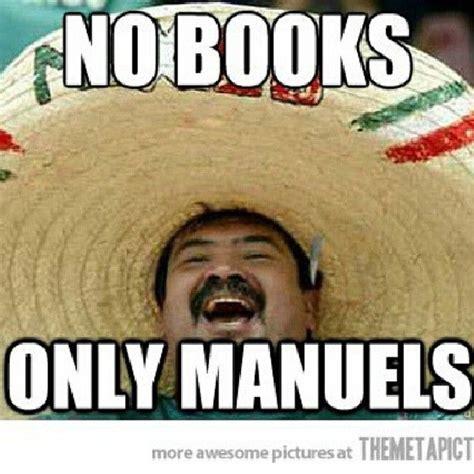 Mexican Meme Jokes - mexican jokes mexicanproblems pinterest jokes dr