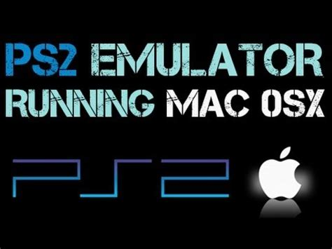 emuparadise slow download ps2 emulator for mac os 10 8 how to pcsx2 tutorial