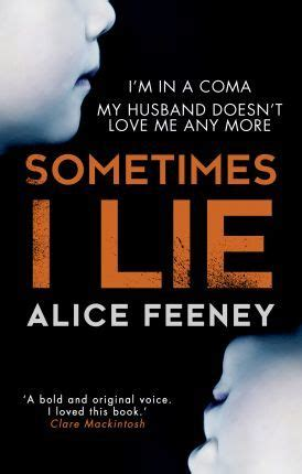 a psychological thriller with a breathtaking twist books sometimes i lie a psychological thriller with a killer