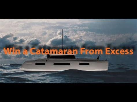 excess catamaran win a free excess catamaran yes a real catamaran