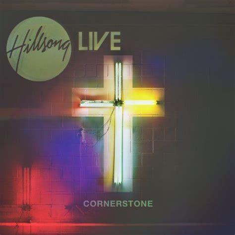 download mp3 album hillsong cornerstone hillsong mp3 buy full tracklist