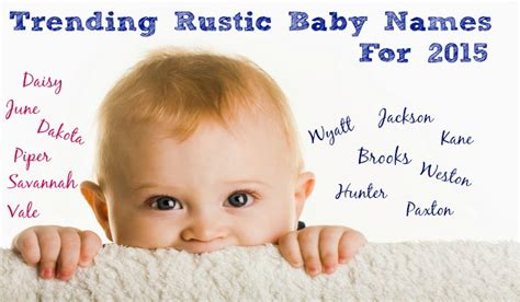 country style baby names trending rustic baby names for 2015 rustic baby chic