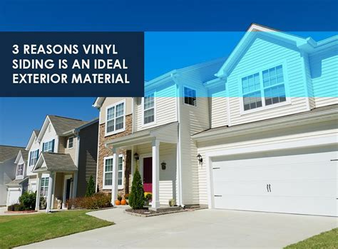 3 reasons vinyl siding is an ideal exterior material