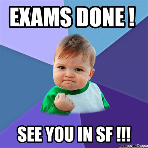 Exams Meme - exams done