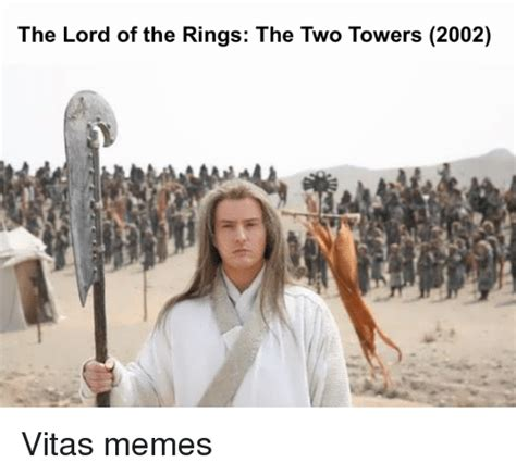 The Lord Of The Rings Memes - the lord of the rings the two towers 2002 vitas memes