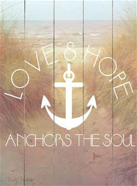 Love Anchors The Soul Wall - 1000 images about nautical sayings on pinterest