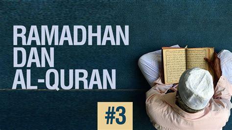 Al Quran Dan Serangan Orientalisme ramadhan dan al quran 3 ustadz khairullah anwar luthfi lc