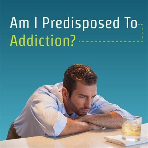 addicted to rehab am i predisposed to addiction