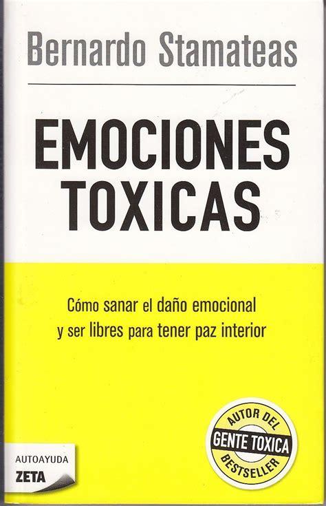 emociones toxicas toxic emociones t 243 xicas bernardo stamateas 320 00 en mercado libre