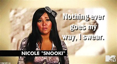 Snooki Memes - nothing ever goes my way gifs find share on giphy