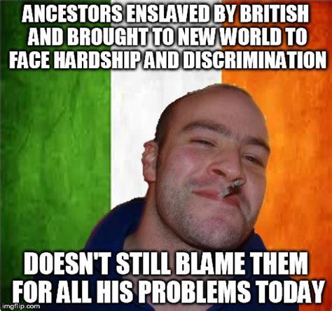 British Memes - good guy irish american imgflip