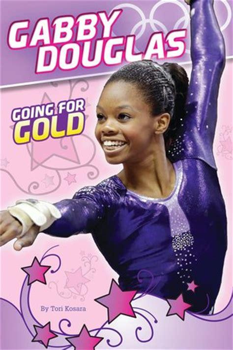 Biography Book On Gabby Douglas   gabby douglas going for gold by tori kosara reviews