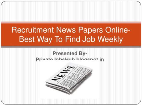 Best Way To Find On Recruitment News Papers Best Way To Find Weekly