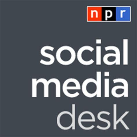 Social Media Help Desk by The Npr Social Media Desk Npr