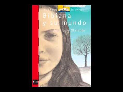 libro federico y su mundo resumen del libro de bibiana y su mundo loquendo original youtube