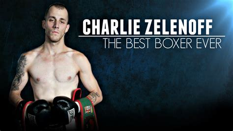 best boxer zelenoff the best boxer 160 0