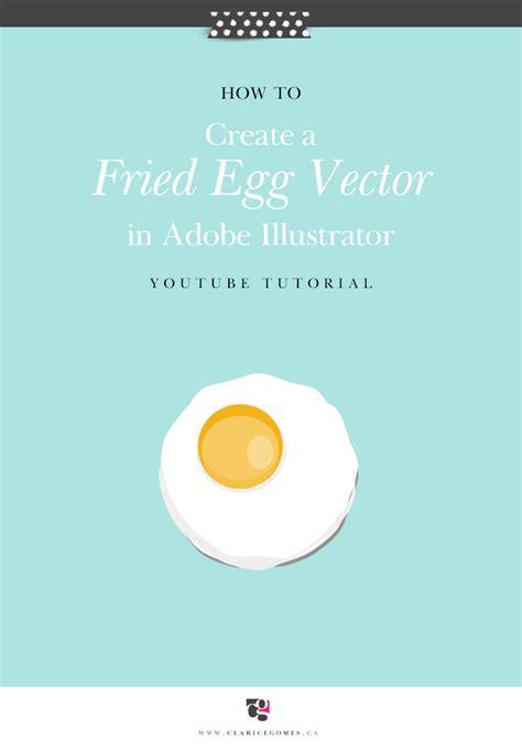 tutorial vector di adobe illustrator tutorial fried egg vector in adobe illustrator clarice