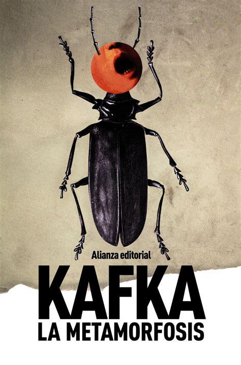 quot la metamorfosis quot cuento de genero literatura del absurdo publicado en 1915 de franz kafka