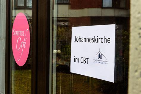 cbt haus langenfeld johanneskirche im cbt haus evangelische kirchengemeinde
