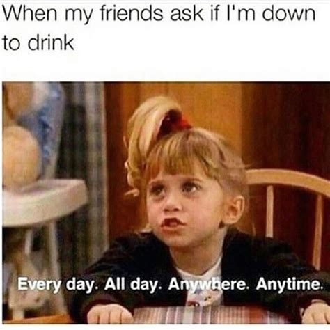 Cocktail Meme - i m always down to drink but can t always hold down my