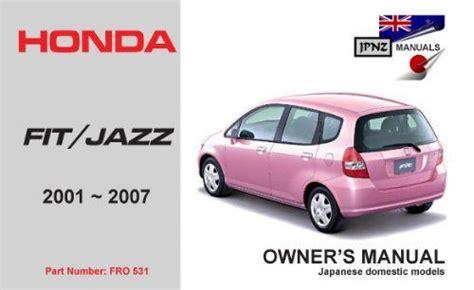 motor repair manual 2007 honda fit auto manual honda fit jazz 2001 2007 owners manual engine model l13a l15a 9781869762049