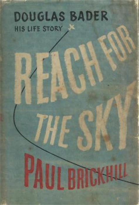 i this reaches in time books free reach for the sky by paul brickhill read