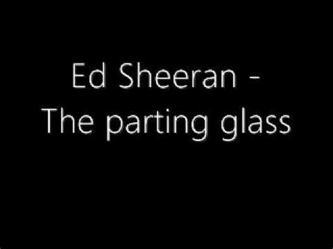 download ed sheeran goodbye to you mp3 download ed sheeran the parting glass lyric mp3 mp3 id