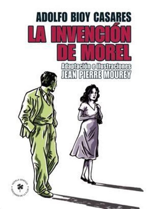 libro la invencin de morel la invencion de morel por bioy casares adolfo
