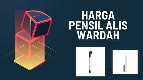 Harga Wardah Tahun 2018 info harga pensil alis tahun 2019 rekomendasi merk tips
