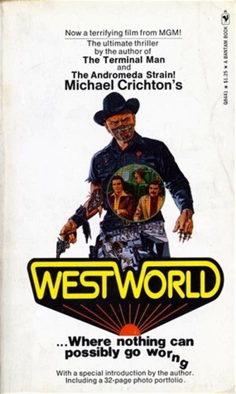 Novel Michael Crichton 30rb westworld by michael crichton reviews discussion bookclubs lists