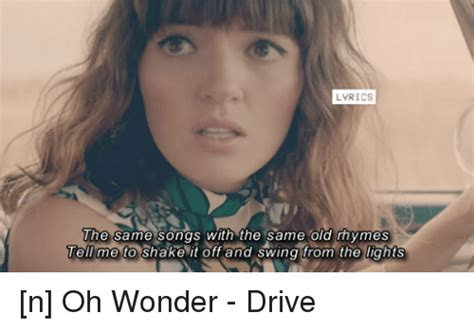 drive oh wonder lyrics 25 best memes about shake it off driving and old