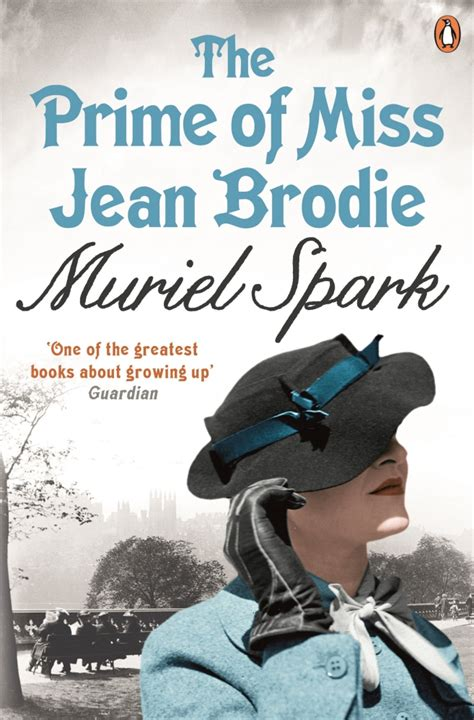 the prime of miss jean brodie a novel books the prime of miss jean brodie by muriel spark