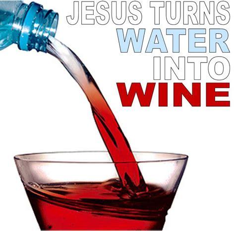 jesus turns water into wine sermon of the week new life