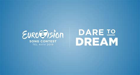 tel aviv 2019 dare to dream eurovision song contest tel
