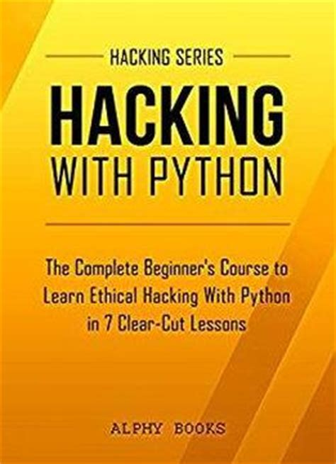 learn c the complete beginner s guide to learn c programming books hacking hacking with python the complete beginner s