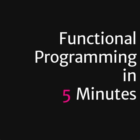 learning functional programming in go change the way you approach your applications using functional programming in go books functional programming in 5 minutes by g