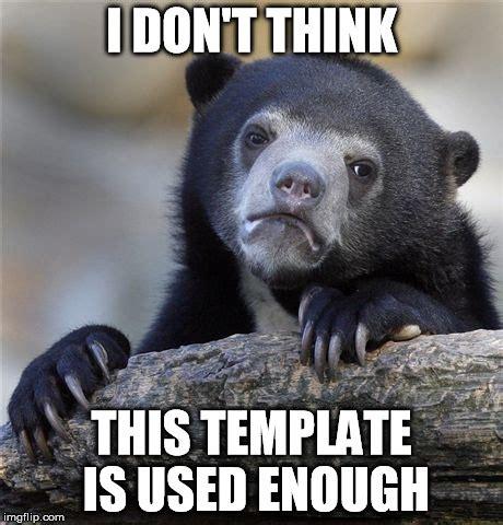 Meme Generator Confession Bear - confession bear meme imgflip
