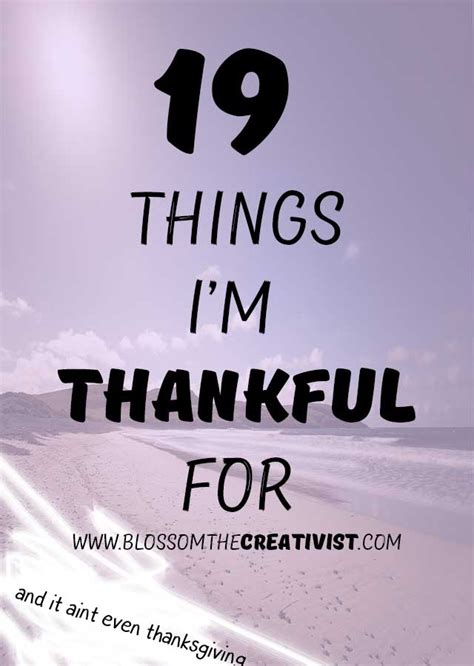 8 Things Im Thankful For by 19 Things I M Thankful For Blossom The Creativist