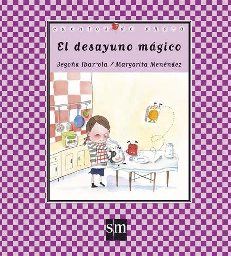 el paraguas rojo literatura infantil y juvenil sm el desayuno m 225 gico literatura infantil y juvenil sm