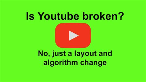 youtube layout broken youtube is broken no it s just a layout and algorithm