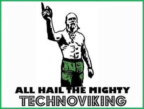Know Your Meme Techno Viking - image 41 technoviking know your meme