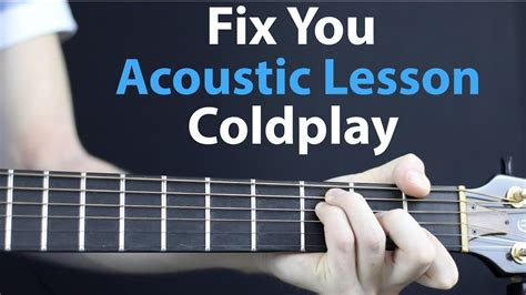 coldplay acoustic fix you coldplay acoustic guitar lesson youtube
