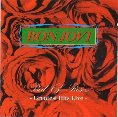 bed of roses country song bon jovi bed of roses greatest hits live cd album
